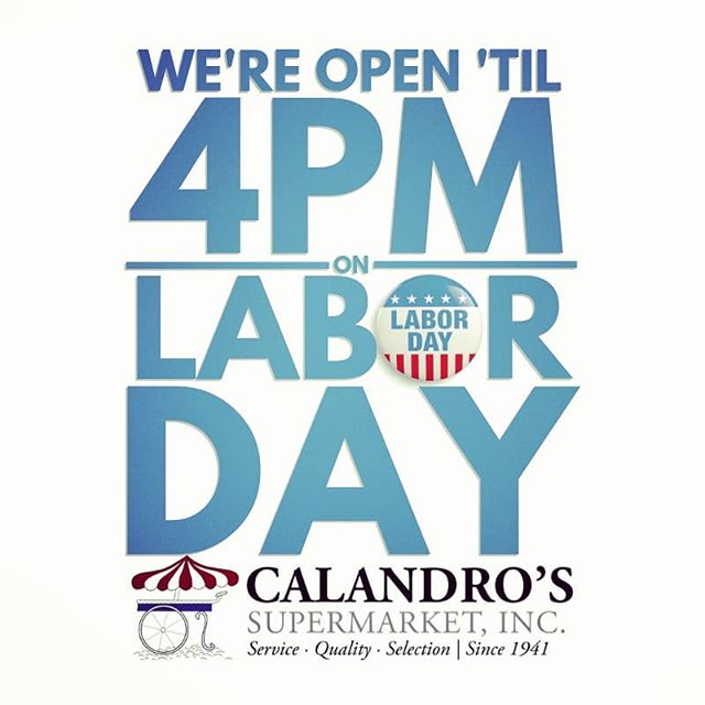 Don't worry…we're open 'til 4pm today for all of the Labor Day things. (…and then…