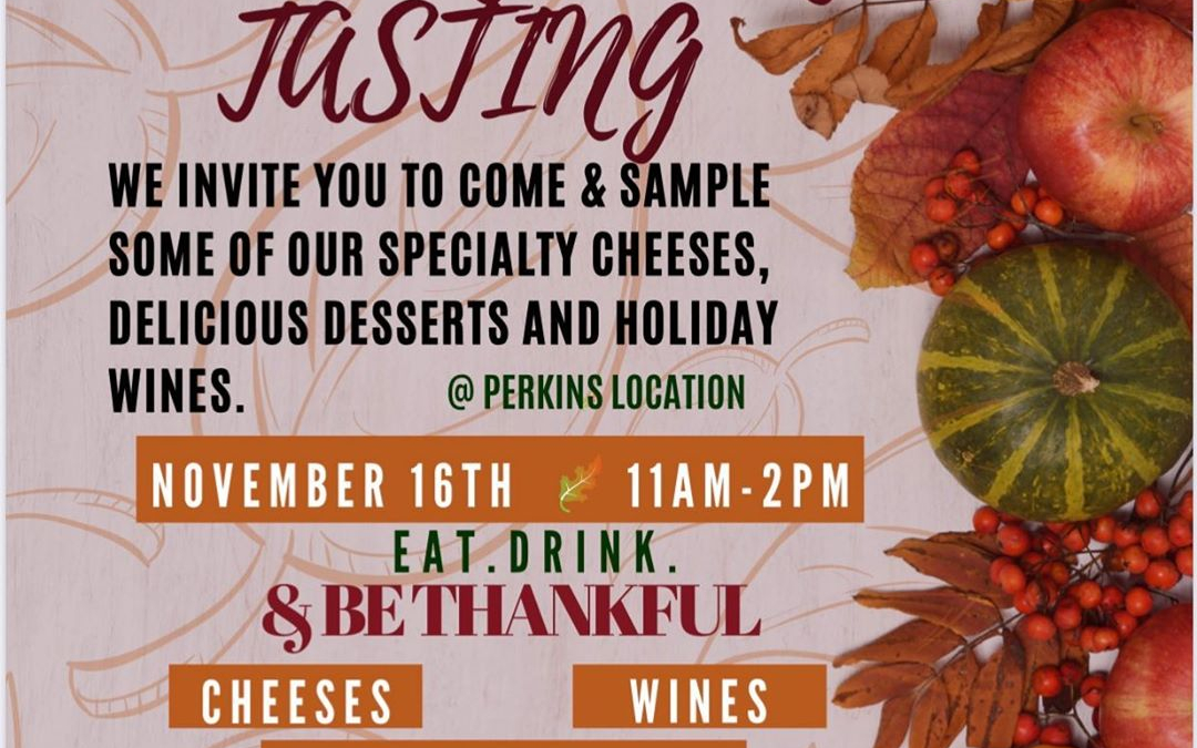 Join us November 16th @ Calandro's Perkins from 11AM-2PM. Wine, Cheese, Dessert and more! #gobbletilyouwobble…