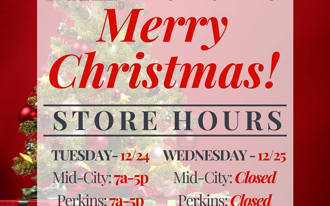 Merry Christmas y'all – please note the store hours and plan accordingly for last minute…